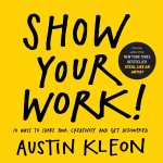 """Review of """"Show your work: 10 ways to share your creativity and get discovered"""""""